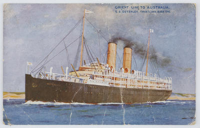 "Orient Line of Royal Mail Steamers; Ada; Postcard titled ""Orient Line to Australia S.S. Osterley Twin Screw 12.129 tons"".; Apr 1915; A2015/1/132"