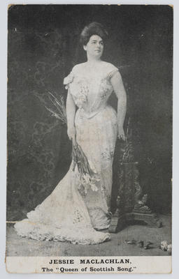 """Unknown; Black and white photographic postcard captioned """"JESSIE MACLACHLAN. The Queen of Scottish Song."""""""" Addressed to Edith Collier from Katie.; A2015/1/152"""