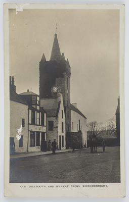 """Unknown; Conning Stationer; Black and white photographic postcard captioned """"OLD TOLLBOOTH AND MERKAT CROSS. KIRKCUDBRIGHT.""""; A2015/1/157"""