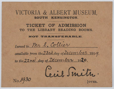 Admission ticket to the Victoria and Albert Museum reading rooms.; 23 Dec 1919; A2015/1/191
