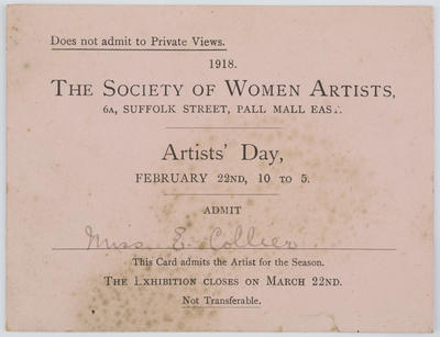 Unknown; Admission card from The Society of Women Artists for 1918. Issued to Miss E Collier.; 1918; A2015/1/192