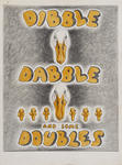 Untitled (Dibble Dabble and some Doubles, Front Cover)